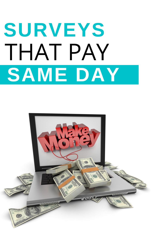 Same day paid surveys